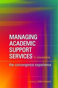 Managing Academic Support Services in Universities: The Convergence-ExLibrary