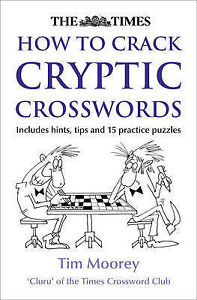 The Times How to Crack Cryptic Crosswords, Tim Moorey
