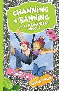 Channing O'Banning and the Rainforest Rescue By Spady, Angela -Paperback