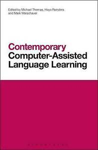 Contemporary Computer-Assisted Language Learning by Thomas, Michael -Paperback