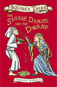 Very Good, The Savage Damsel and the Dwarf (Squire's Tales), Morris, Gerald, Boo