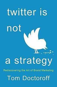 Twitter is Not a Strategy, Doctoroff, Tom, New Book