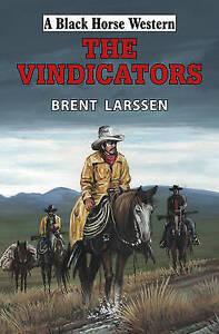 Brent Larssen, The Vindicators (Black Horse Western), Very Good Book
