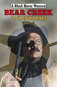 Jack Edwardes, Bear Creek (Black Horse Western), Very Good Book