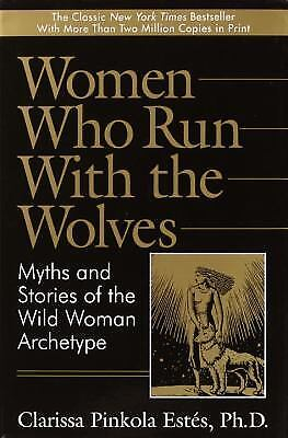 Women Who Run with the Wolves:  Myths and Stories of the Wild Woman...  (Women And Running)