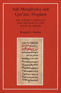 Sufi Metaphysics and Qur'anic Prophets, Ronald L. Nettler