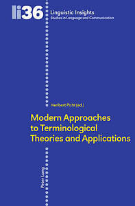 Modern Approaches To Terminological Theories And Applications  9783039111565