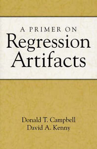 A-Primer-on-Regression-Artifacts-Campbell-Donald-T-Kenny-David-A-Used-G