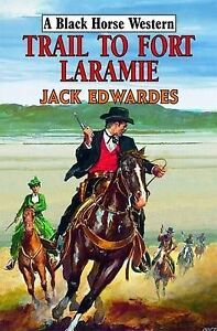 Jack-Edwardes-Trail-to-Fort-Laramie-Book