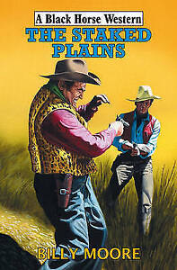 """VERY GOOD"" Billy Moore, The Staked Plains (Black Horse Western), Book"