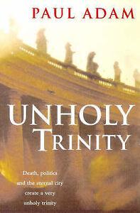 Unholy Trinity, Adam, Paul | Paperback Book | Good | 9780316648806