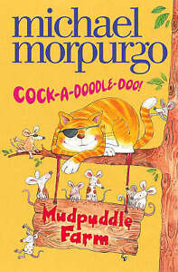 NEW  MUDPUDDLE FARM : COCK - A - DOODLE - DOO by Michael Morpurgo