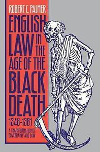 English Law in the Age of the Black Death, 1348-1381: A Transformation of Gover