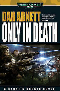 Only in Death Warhammer 40000 As New Condition Paperback Book Abnett Dan - Horley, United Kingdom - Only in Death Warhammer 40000 As New Condition Paperback Book Abnett Dan - Horley, United Kingdom