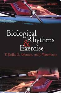 Biological Rhythms and Exercise by Reilly, T., Atkinson, G., Waterhouse, J.