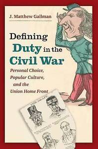 Defining Duty in the Civil War: Personal Choice, Popular Culture, and the Union