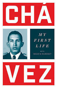 NEW My First Life by Hugo Chavez