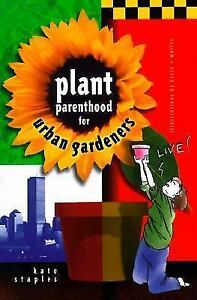 Plant Parenthood for Urban Gardeners Paperback - Oct 1997