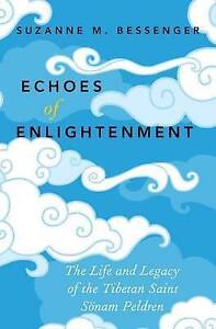 Echoes of Enlightenment: The Life and Legacy of Sonam Peldren by Suzanne M....