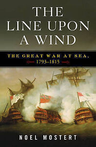 NEW NAVAL WARFARE BOOK The Line Upon a Wind: The Great War at Sea 1763-1815