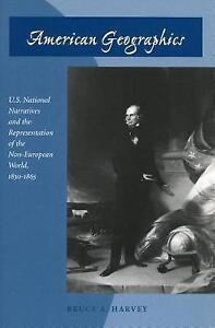 American Geographics US National Narratives Representa by Harvey Bruce A