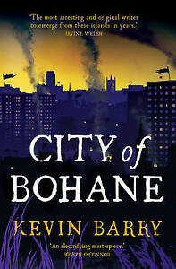 Very Good, City of Bohane, Barry, Kevin, Book
