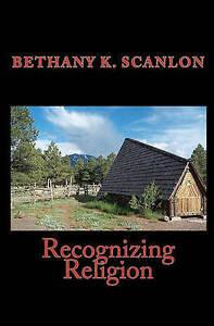 Recognizing Religion by Scanlon, Bethany K. -Paperback