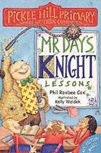 Good, Mr.Day's Knight Lessons (Pickle Hill Primary), Cox, Phil Roxbee, Book
