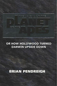 The Legend of the Planet of the Ape: Or How Hollywood Turned Darwin Upside Down,