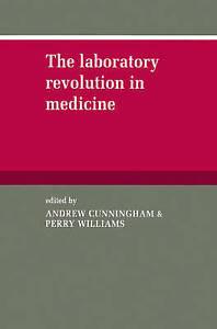 NEW The Laboratory Revolution in Medicine