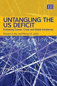 NEW Untangling the US Deficit: Evaluating Causes, Cures and Global Imbalances