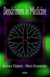 Dendrimers in Medicine - New Book Barbara Klajnert