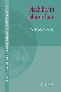 Disability in Islamic Law (International Library of Ethics, Law, and the New Me
