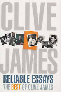 Reliable-Essays-The-Best-of-Clive-James-James-Clive-Very-Good-Book