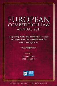 European Competition Law Annual 2011: Integrating Public and Private Enforcement