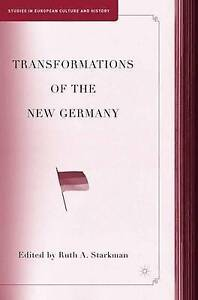 Transformations of the New Germany (Studies in European Culture and History)