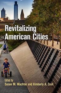 Revitalizing American Cities, Susan M. Wachter