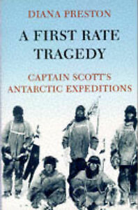 A Captain's First Rate Tragedy: Captain Scott's Antarctic Expeditions by...