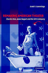 Remaking American Theater: Charles Mee, Anne Bogart and the SITI Company (Cambri