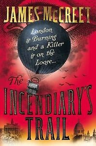 James-McCreet-The-Incendiarys-Trail-Book