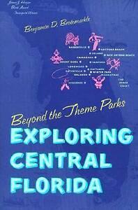 Benjamin D. Brotemarkle : Beyond the Theme Parks: Exploring Centra