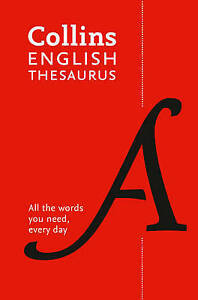 Collins English Paperback Thesaurus: 300,000 Synonyms and Antonyms for Everyday