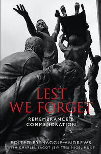 Lest We Forget: Remembrance & Commemoration by The History Press Ltd...