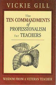 The Ten Commandments of Professionalism for Teachers: Wisdom From a Veteran Teac