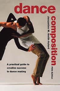 Dance Composition: A Practical Guide to Creative Success in Dance Making by...