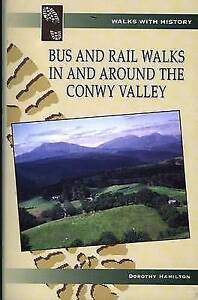 Bus and Rail Walks in and Around the Conwy Valley (Walks with History), Hamilton