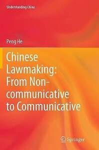 Chinese Lawmaking: From Non-communicative to Communicative (Understanding China)