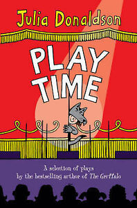 Play-Time-A-selection-of-plays-by-the-best-selling-author-of-THE-GRUFFALO-Juli