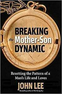 Breaking the Mother-Son Dynamic: Resetting the Patterns of a Man' by Lee, John