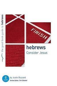 Hebrews: Consider Jesus by Buzzard, Justin -Paperback